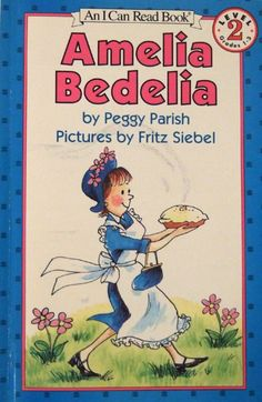 Amelia Bedelia--I love introducing my niece to stories like this