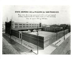 """""""State Armory, 14th & Mission Sts. San Francisco. Rear view showing uncovered drill court and exposed artillery emplacements for which a roof is a vital necessity. Size of court 170 by 235 feet."""" (ca. 1912)"""