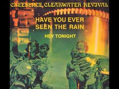 Creedence Clearwater Revival - Have You Ever Seen The Rain (HQ)