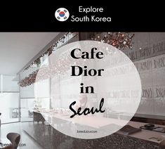 Cafe Dior in Seoul · Bee Du Jour
