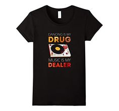 Amazon.com: Dancing is my Drug, Music is my Dealer Techno T-shirt: Clothing