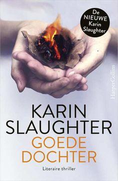 Goede dochter ebook by Karin Slaughter - Rakuten Kobo Books To Read, My Books, Karin Slaughter, The Last Kingdom, Thriller Books, Shelfie, Thrillers, Book Lists, Author