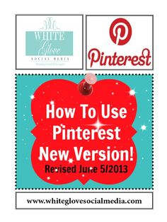 Social Media Marketing 101: How To Use Pinterest's New Look (July 10, 2013 Updated Version) » White Glove Social Media Marketing