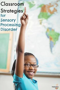 Good News!! There are classroom strategies for kids with sensory processing disorder.