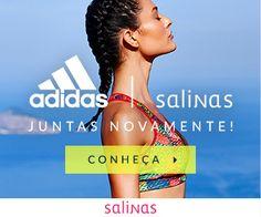 Coleçao da Salinas com a Adidas esta linda demais