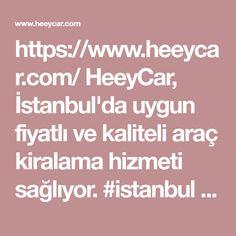 https://www.heeycar.com/  HeeyCar, Istanbul'da uygun fiyatli ve kaliteli ara� kiralama hizmeti sagliyor.  #istanbul #pendik #ara� #kiralama #sabiha #g�k�en