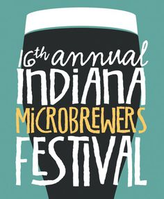 Indiana Microbrewers Festival poster submission by Kris Davidson. Typography Inspiration, Graphic Design Inspiration, Beer Festival, Food Festival, Graphic Design Posters, Poster Designs, Indiana Love, Beer Poster, Event Branding