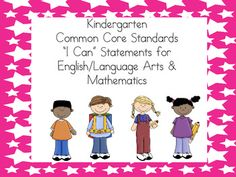 "Kindergarten ""I Can"" statements for ELA & Math :)"