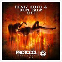 Deniz Koyu & Don Palm - Lift (OUT NOW) by Protocol Recordings on SoundCloud