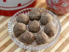 Ragi Wheat Ladoos . The Ayurvedic Life . Choose wisely and live well!
