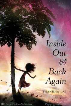 Inside Out & Back Again - anul 2012 Autor și ilustrator: Thanhha Lai Book Club Books, Book Lists, Books To Read, My Books, Book Clubs, Book 1, Sylvia Day, Mother Daughter Book Club, National Book Award