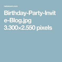 Birthday-Party-Invite-Blog.jpg 3.300×2.550 pixels