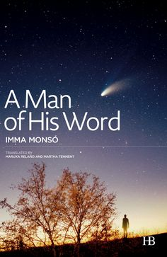 A Man of His Word, by Imma Monsó