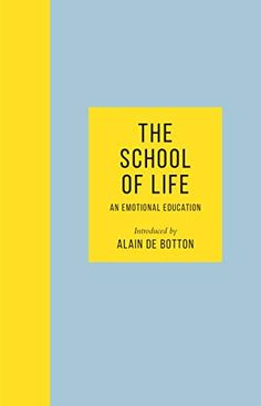[Free eBook] The School of Life: An Emotional Education - 'It's an amazing book' Chris Evans Author The School of Life and Alain de Botton, Got Books, Books To Read, Religion For Atheists, It Pdf, Books For Self Improvement, Emotional Development, Penguin Books, Ricky Martin, What To Read