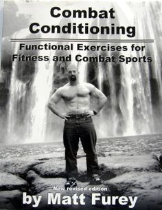 Combat Conditioning: Functional Exercises For Fitness And Combat Sports, Revised Edition by Matt Furey