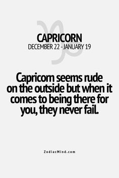 Capricorn seems rude on the outside, but when it comes to being there for you, they never fail.