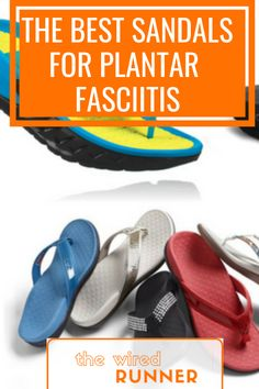6e193a484b02 The Best Sandals for Plantar Fasciitis in 2019 - The Wired Runner