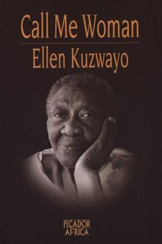 Call Me Woman (Paperback): Ellen Kuzwayo: 9780958470827 Women In History, Black History, Black Books, Pictures Of People, African Women, Reading Lists, Call Me, Nonfiction, Book Worms