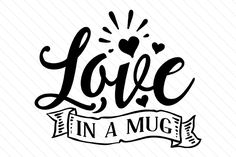 Download the Love in a mug design and hundreds of other designs now on Creative Fabrica. Get instant access and start right away.