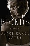 "Joyce Carol Oates brilliant ""Blonde"" novel."