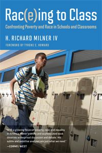Rac(e)ing to Class by H. Richard Milner - must read for teachers committed to racial equity in schools