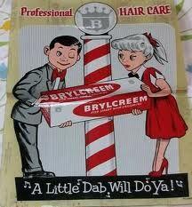 """Brylcreem - """"A Little Dab Will Do Ya!"""""""