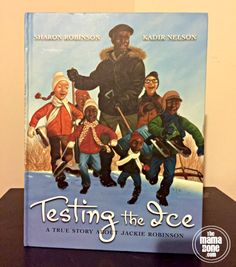 "TheMamaZone.com:  Book Review of ""Testing The Ice: A True Story About Jackie Robinson"" by Sharon Robinson, Illustrated by Kadir Nelson"
