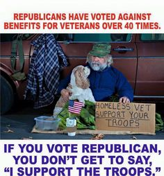 Your vote for a Repub makes you an accomplice in the neglect that happens to our vets.
