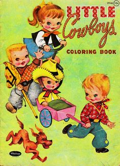http://www.picasaweb.google.com/peapup6 Little Cowboys coloring book-Whitman publishing