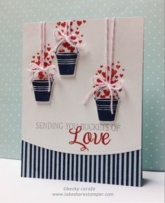 Sending You Buckets of Love #card by Becky Carafa