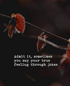 Positive Quotes : Admit it.