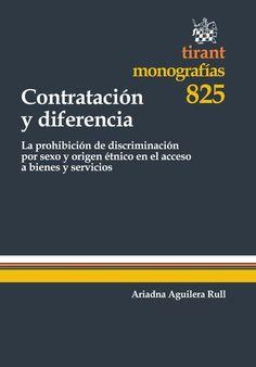 Aguilera Rull, Ariadna. Contratación y diferencia. Tirant lo Blanch, 2013.