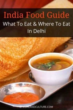 The best indian dishes to try while traveling india india asia india food guide what to eat and where to eat in delhi forumfinder Images
