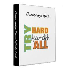 """Inspirational T-shirts, buttons, bags, mugs, cards, stickers, water bottles, hoodies, tank tops, mousepads, and much more with text that reads """"Try Hard Accomplish All"""", great for teachers, educational professionals, coaches, anyone trying to achieve their goals! #try #try #hard #accomplishments #accomplish #inspiration #inspirational #teacher #quotes #teacher #sayings #achievement #goals"""