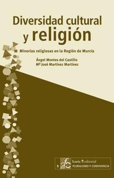 Montes del Castillo, Angel Diversidad cultural y religión. Icaria, 2011