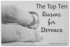 What are the #TopTen reasons for divorce - *really*? - WholeIntentions.com