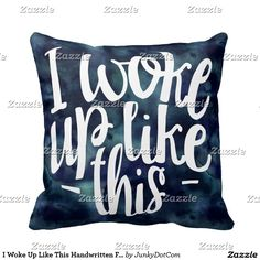 I Woke Up Like This Handwritten Funny Quote Throw Pillow