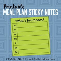 A Well-Feathered Nest: FREE Printable: Weekly Meal Plan Sticky Notes