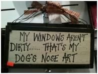 "We needed this earlier when my dog was always ""creating works of art "" on the front window."