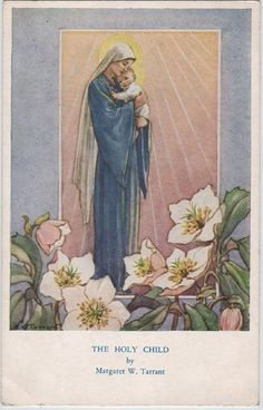 Tarrant: The Holy Child Mother Of Christ, Blessed Mother Mary, Divine Mother, Blessed Virgin Mary, Religious Pictures, Religious Icons, Religious Art, Vintage Holy Cards, Vintage Postcards