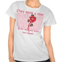 """""""Beauty and The Beast"""" Shirt. I NEED THIS!!! """"For who could ever learn to love a beast?"""" :D"""