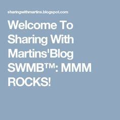 Welcome To Sharing With Martins'Blog SWMB™: MMM ROCKS!