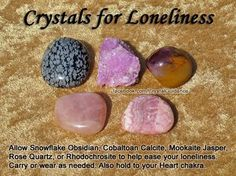 Crystals for Loneliness Allow Snowflake Obsidian, Cobaltoan Calcite, Mookaite Jasper, Rose Quartz, or Rhodochrosite to help ease your loneliness. Carry or wear as needed. Also you can hold your preferred crystal to your Heart chakra. Crystal Magic, Crystal Healing Stones, Stones And Crystals, Gem Stones, Minerals And Gemstones, Rocks And Minerals, Snowflake Obsidian, Chakra Crystals, Wicca Crystals