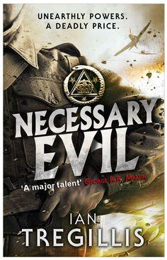 Necessary Evil by Ian Tregillis, Orbit UK, 2013