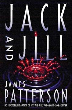 Jack and Jill (1996) (The third book in the Alex Cross series) A novel by James Patterson