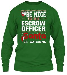 Be Nice To The Escrow Officer Santa Is Watching.   Ugly Sweater  Escrow Officer Xmas T-Shirts. If You Proud Your Job, This Shirt Makes A Great Gift For You And Your Family On Christmas.  Ugly Sweater  Escrow Officer, Xmas  Escrow Officer Shirts,  Escrow Officer Xmas T Shirts,  Escrow Officer Job Shirts,  Escrow Officer Tees,  Escrow Officer Hoodies,  Escrow Officer Ugly Sweaters,  Escrow Officer Long Sleeve,  Escrow Officer Funny Shirts,  Escrow Officer Mama,  Escrow Officer Boyfriend…
