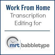 Get paid to work from home doing transcription editing for Babbletype. They pay every week with Paypal. More info at realwaystoearnmoneyonli...