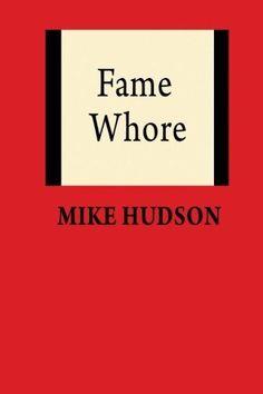 Fame Whore, http://www.amazon.com/dp/0692205160/ref=cm_sw_r_pi_awdm_uVqwwb1BNE3XM