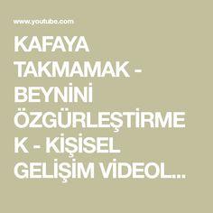 KAFAYA TAKMAMAK - BEYNİNİ ÖZGÜRLEŞTİRMEK - KİŞİSEL GELİŞİM VİDEOLARI - YouTube Calm, Youtube, Youtubers, Youtube Movies