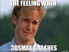 the-feeling-when-3dsmax-crashes-thumb.jpg (303×228)